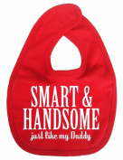 Dirty Fingers, Smart & Handsome just like my Daddy, Unisex Feeding Bib, Red