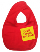Dirty Fingers, Don't Forget to feed, Boy Girl Feeding Bib, Red