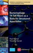 Bacteriophage Tail Fibers as a Basis for Structured Assemblies (Biomedical & Nanomedical Technologies (B&nt)