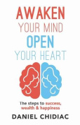 Awaken Your Mind Open Your Heart