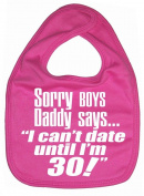 IiE, Daddy says I can't date until I'm 30!, Boy Girl Unisex Feeding Bib, Bubblegum Pink