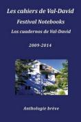 Les Cahiers de Val-David Festival Notebooks Los Cuadernos de Val-David 2009-2014 Anthologie Breve