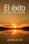 El Exito Es Ser Uno Mismo [Spanish]