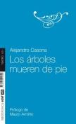 Los Arboles Mueren de Pie [Spanish]