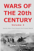Wars of the 20th Century - Volume 3