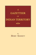 A Gazetteer of Indian Territory
