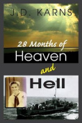 28 Months of Heaven and Hell
