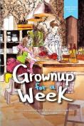 Grownup for a Week