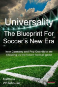 Universality - The Blueprint for Soccer's New Era