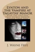 Lynton and the Vampire at Tagatay Manor