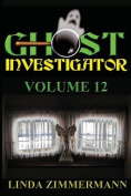 Ghost Investigator Volume 12
