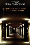 Tiempo de Ratas Frias y Otras Historias [Spanish]