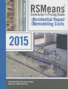 Rsmeans Contractors's Pricing Guide Residential Repair & Remodeling  : Cpg R&r