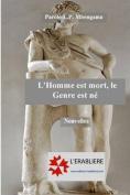 L'Homme Est Mort, Le Genre Est Ne [FRE]