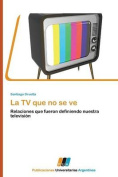 La TV Que No Se Ve [Spanish]