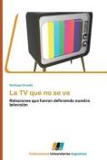 La TV Que No Se Ve [Spanish]