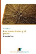 Los Intelectuales y El Poder [Spanish]