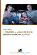 Television y Vida Cotidiana [Spanish]