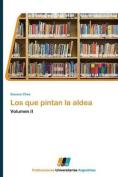 Los Que Pintan La Aldea [Spanish]