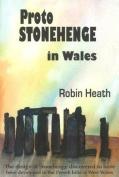 Proto Stonehenge in Wales