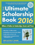 The Ultimate Scholarship Book 2016