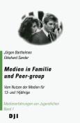 Medien in Familie Und Peer-Group