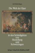 Die Welt Der Oper in Den Schlossgarten Von Heidelberg Und Schwetzingen [GER]