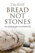 Bread Not Stones