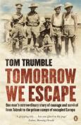 Tomorrow We Escape