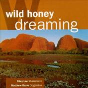 Wild Honey Dreaming