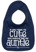 Image is Everything - If you think I'm cute you should see my auntie x - Baby, Toddler, Feeding Bib, Navy