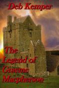 The Legend of Graeme MacPherson