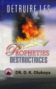 Detruire Les Prophettes Destructrices [FRE]