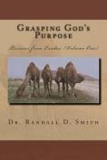 Grasping God's Purpose (I)