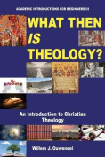 What Then Is Theology?