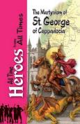 The Martyrdom of Saint George of Cappadocia