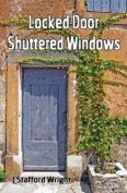 Locked Door Shuttered Windows