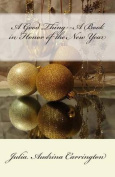 A Good Thing--A Book in Honor of the New Year