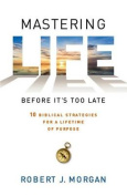 Mastering Life Before It's Too Late [Large Print]