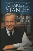 Waiting on God [Large Print]