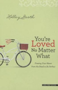 You're Loved No Matter What