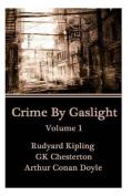 Crime by Gaslight - Volume 1