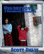 Guangzhou a Photographic Exploration