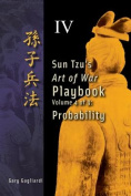 Volume 4: Sun Tzu's Art of War Playbook