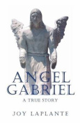 Angel Gabrel - A True Story