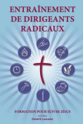Training Radical Leaders - Leader - French Edition [FRE]