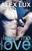 Leave Me Love