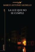 La Luz Que No Se Cumple [Spanish]