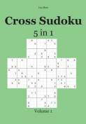 Cross Sudoku 5 in 1: Volume 1