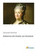 Katharina Die Zweite Von Russland [GER]
